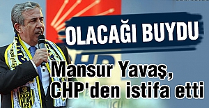 Mansur Yavaş, CHP#039;den Neden İstifa...
