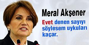 Meral Akşener: Evet denen sayıyı...