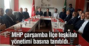 MHP çarşamba İlçe teşkilatı yönetimi basına tanıtıldı.