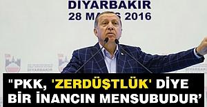 Erdoğan; PKK, Zerdüştlük diye bir...
