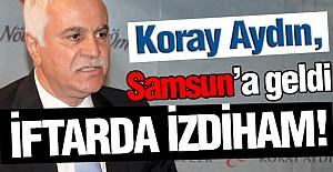 Koray Aydın; Samsun#039;da iftar...