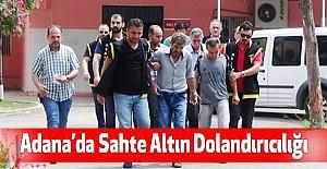 Adana'da Sahte Altın Dolandırıcılığı