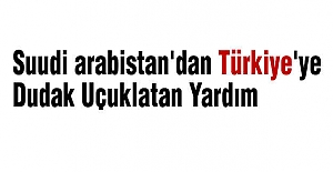 Suudi Arabistan#39;dan Türkiye#39;ye...