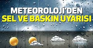 Meteoroloji'den Sel ve Baskın Uyarısı