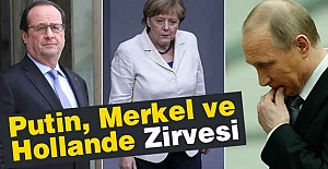 Putin, Merkel ve Hollande Zirvesi