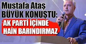 Ak Partili Mustafa Ataş Büyük Konuştu!