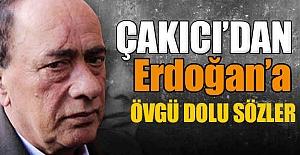Çakıcı#039;dan Övgü: Erdoğan...