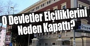 O Devletler Elçiliklerini Neden Kapatıyor?