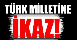 Türk Milletine İkaz!