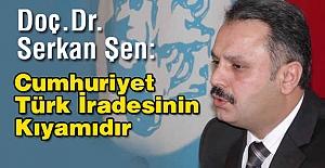 #34;Cumhuriyet Türk İradesinin Kıyamıdır#34;