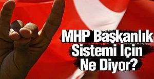 MHP Başkanlık Sistemi İçin Ne Diyor?