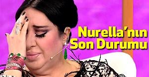 Nurella'nın  Son Durumu
