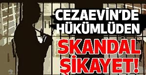 Cezaevinde Bir Hükümlüden Skandal...