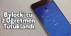 Bylock' cu 2 Öğretmen Tutuklandı