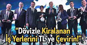 Erdoğan; Dövizle Kiralanan İş Yerlerini TL'ye Çevirin!