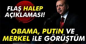 Erdoğan;  Obama, Putin ve Merkel ile görüştüğünü açıkladı