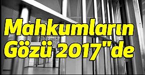 """Mahkumların Gözü 2017""""de"""