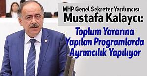 MHP'li Kalaycı; Toplum Yararına Yapılan Programlarda Ayrımcılık...