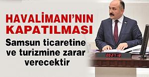 MHP'li Usta; Havalimanı Kapatılmasın. Samsunluya Zarar Verir!