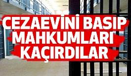 Yok Artık: Hapisane Basıp, Mahkumları Kaçırdılar