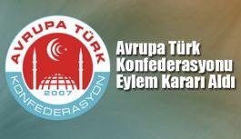 Avrupa Türk Konfederasyonu Eylem Kararı Aldı