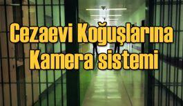 Cezaevi Koğuşlarına Kamera sistemi