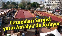 Cezaevleri Sergisi yarın Antalya'da Açılıyor