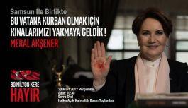 Meral Akşener Yarın Samsun'da Konuşacak