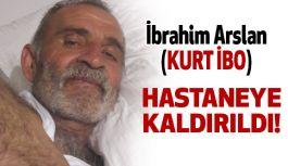 İbrahim Arslan (Kurt) Hastaneye Kaldırıldı