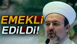 Ve Diyanet İşleri Başkanı Mehmet Görmez emekli edildi