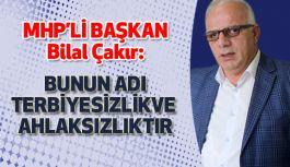 """MHP'li Çakır'dan 'İstifa Edecek Haberlerine"""" Sert Tepki"""