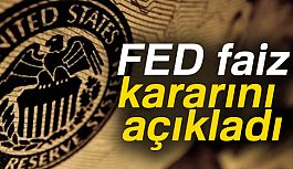 FED'ten Son Dakika faiz kararı