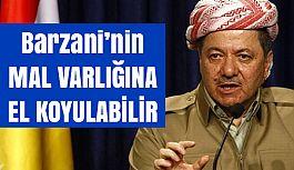 Mesut Barzani'nin Mal Varlığına El Koyulabilir