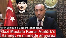 MHP'li Tekin; Gazi Mustafa Kemal Atatürk'ü Rahmet ve Minnetle Anıyoruz