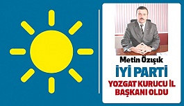 İYİ Parti Yozgat Kurucu İl Başkanı Metin Özışık oldu