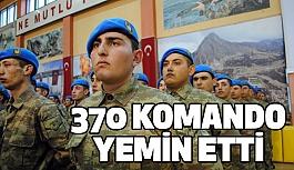 370 Komando Yemin Etti