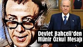 """Devlet Bahçeli'den """"Münir Özkul"""" için Taziye mesajı"""