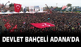 MHP Lİderi Devlet Bahçeli Adana'da