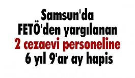 Samsun'da 2 cezaevi personeline 6 yıl 9'ar ay hapis