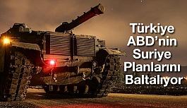 Türkiye ABD'nin Suriye Planlarını Baltalıyor