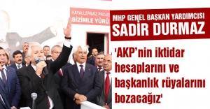 #039;AKPnin iktidar hesaplarını ve başkanlık rüyalarını bozacağız#039;