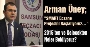 """Arman Üney; SMART Eczane Projesini Başlatıyoruz…"""""""