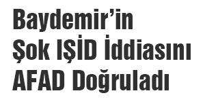 Baydemir'in Şok IŞİD İddiasını AFAD Doğruladı