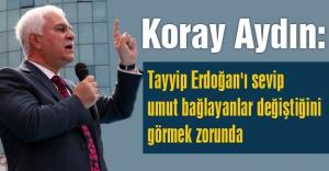 Koray Aydın: Tayyip Erdoğan#039;ı Yeni Yüzüyle Görün