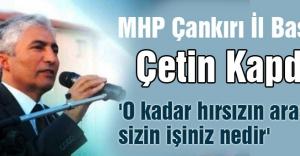 MHP#039;li Kapdan#039;dan AKP#039;li Filiz#039;e: Hırsızların içerisinde ne işin var?