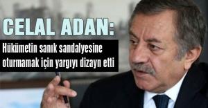 MHPli Celal Adan: Hükümet yargıyı dizayn etti
