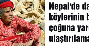 Nepal#039;de dağ köylerinin birçoğuna yardım ulaştırılamadı