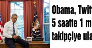 Obama, Twitterda 5 saatte 1 milyon takipçiye ulaştı