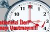 Saatlerinizi İleri Almayı Unutmayın!!!