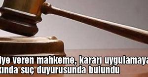 Tahliye veren mahkeme suç duyurusunda bulundu